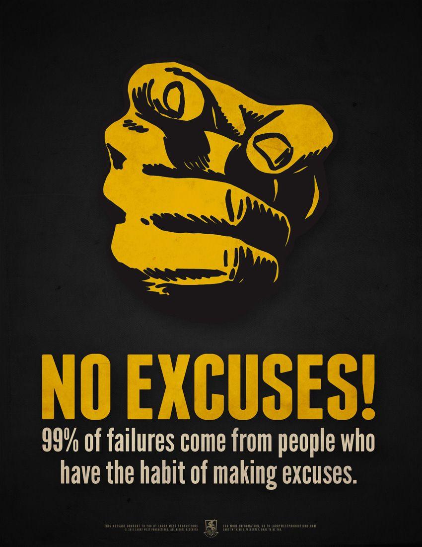 Have no Excuses . ..